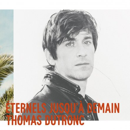 Thomas Dutronc 1